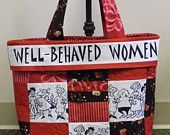 Well Behaved Women Bag Kit, Quilting Humor, funny, Gift for Mom, Gift for Grandma, Woman Fabric, Humorous Fabric, Gift for Friend