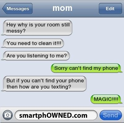 momhey why is your room still messy? | you need to clean ... Funny Texts Clean