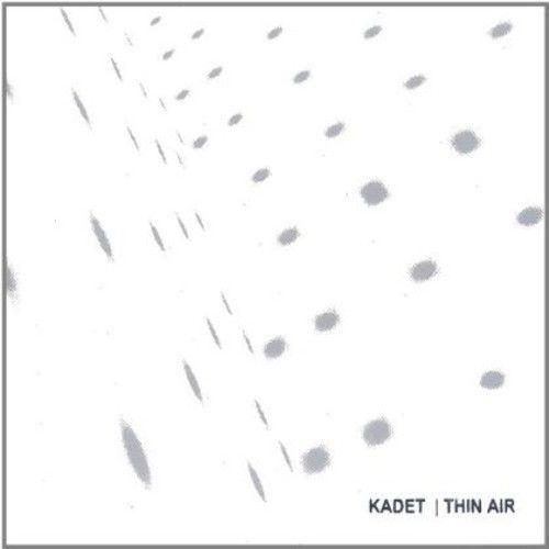 Kadet - Thin Air