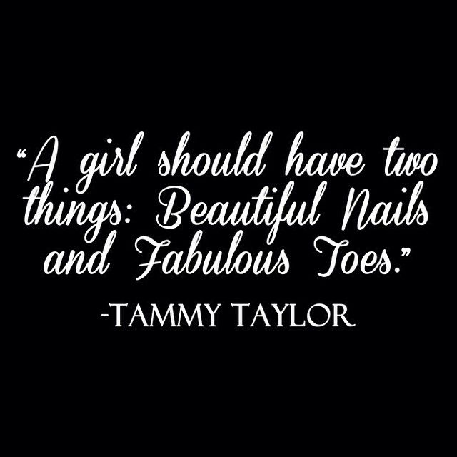 Tammy taylor quote nails to try nail quotes for Salon quotes and sayings
