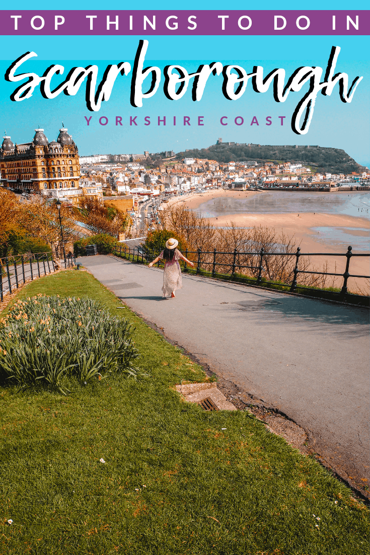 17 AMAZING THINGS TO DO IN SCARBOROUGH: THE OLDEST SEASIDE RESORT IN ENGLAND