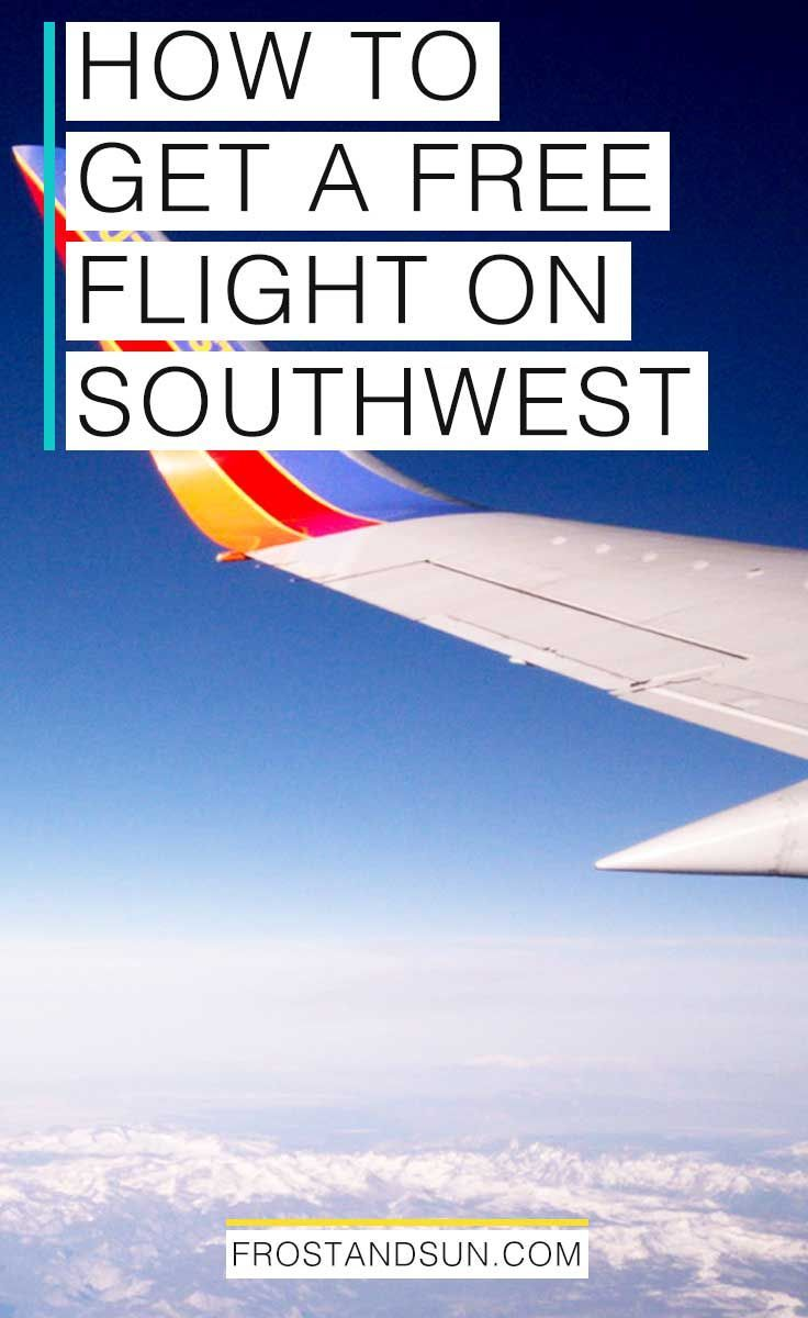 Learn 7 easy ways to get a free flight on Southwest Airlines. #budgettravel #travelhacking #traveltips via @frostxsun