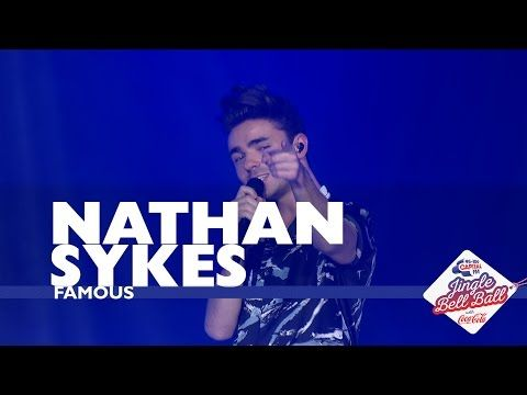 Nathan Sykes - 'Famous' (Live At Capital's Jingle Bell Ball 2016) - YouTube