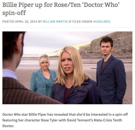 Billie just said this at a convention; no one has actually asked her to do this. But wouldn't it be so amazing?! You'd get to watch the Doctor learn to cope with living as a normal human... without a TARDIS or sonic screwdriver. -- More importantly, we would get to gaze at David Tennant again, not that we ever actually stopped.