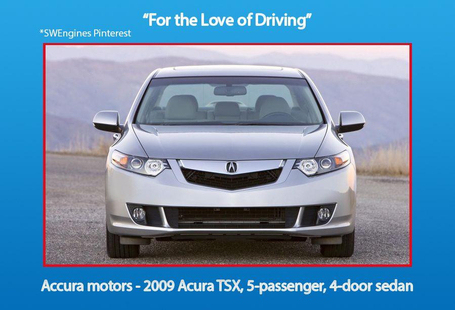 Swengines Accura Motors 5 Passenger 4 Door Sedan Acura Tsx Acura Acura Engine