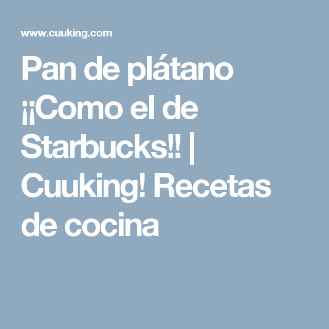 Pan de plátano ¡¡Como el de Starbucks!! | Cuuking! Recetas de cocina