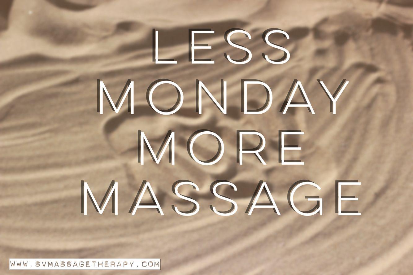 MondayMotivation Less Monday More Massage. www