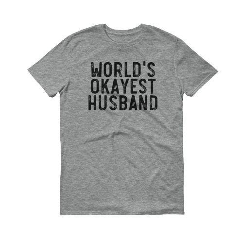World's Okayest Husband - T-Shirt