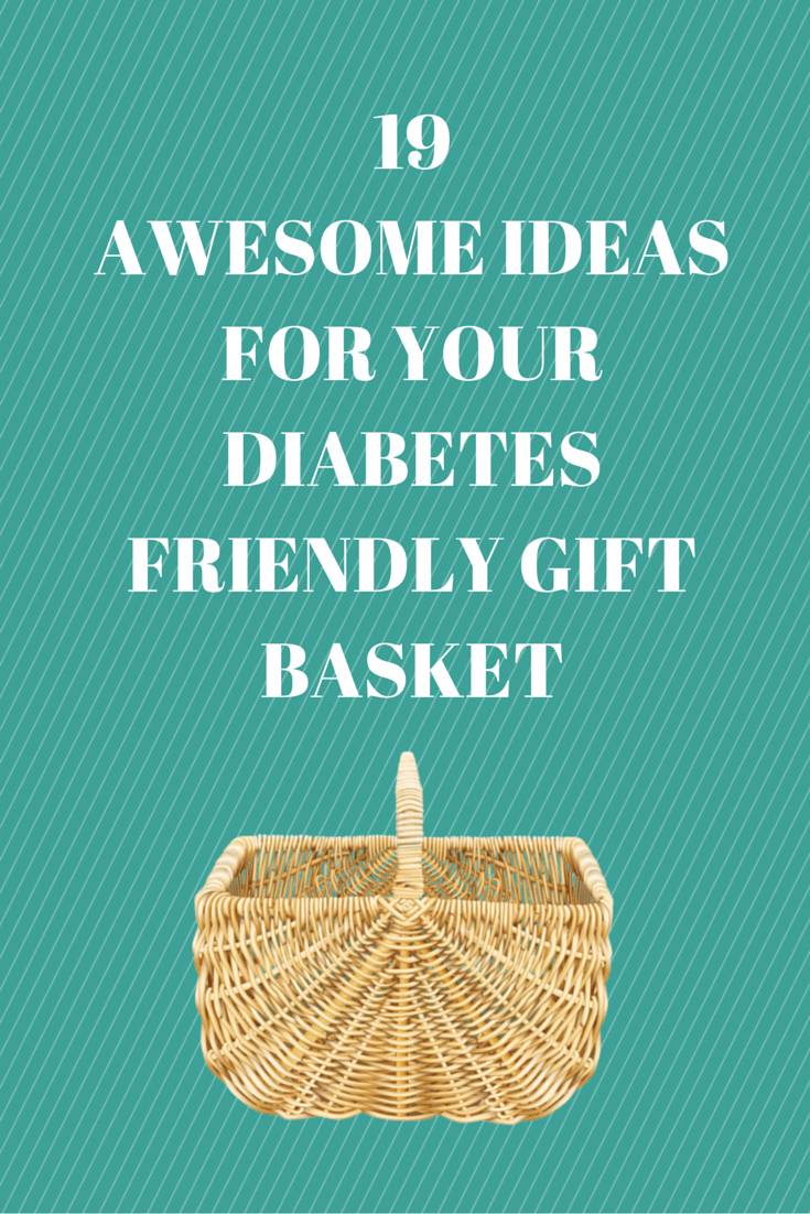 19 awesome ideas for your diabetes friendly gift basket diabetes 19 awesome ideas for your diabetes friendly gift basket easyhealth living forumfinder Choice Image