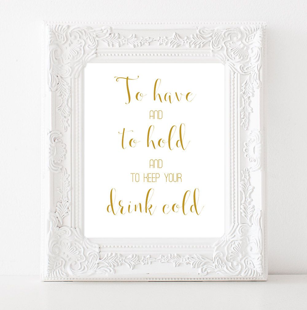 To have and to hold and to keep your drink cold Wedding signage Printable art…