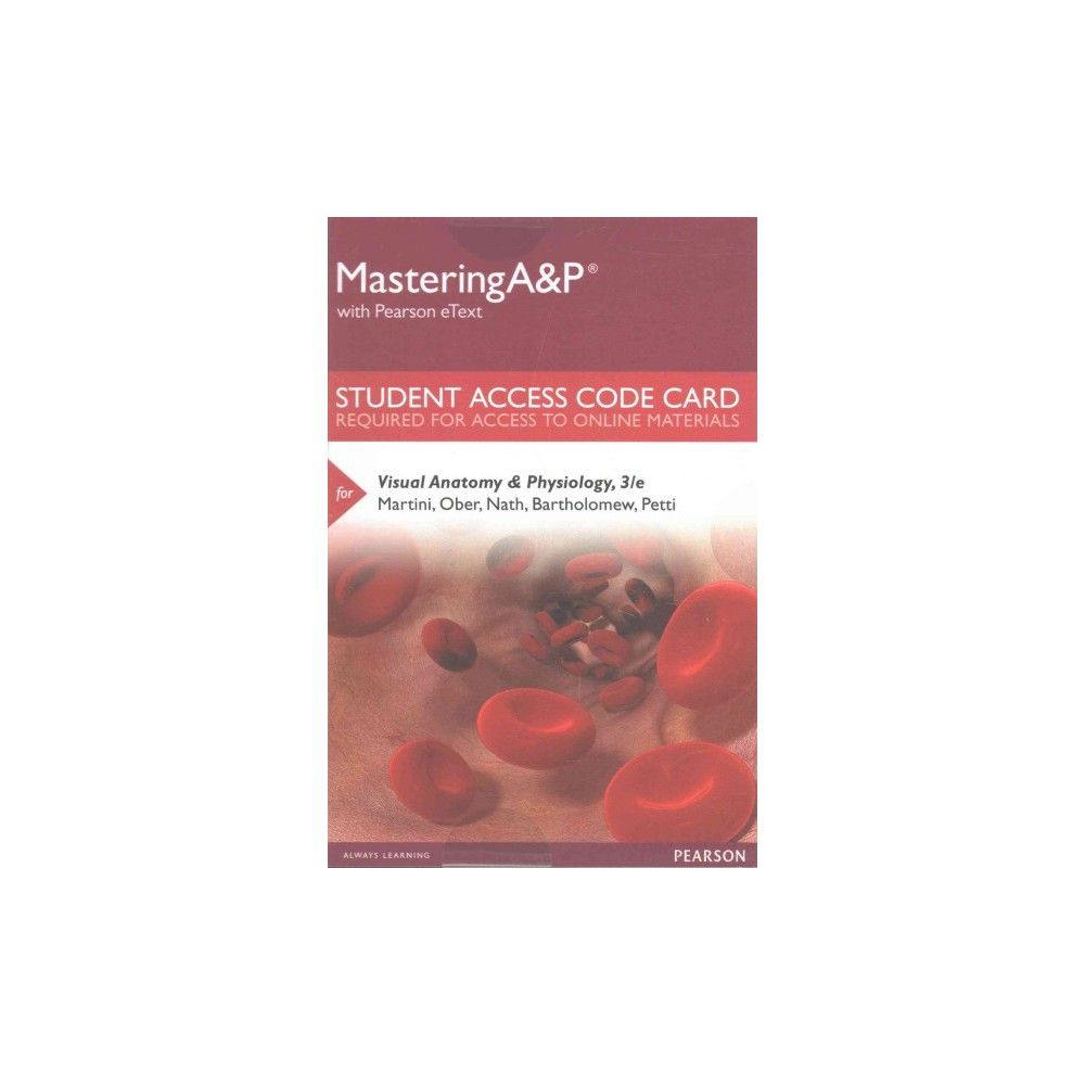 Visual Anatomy & Physiology Mastering A&p with Pearson eText Access ...