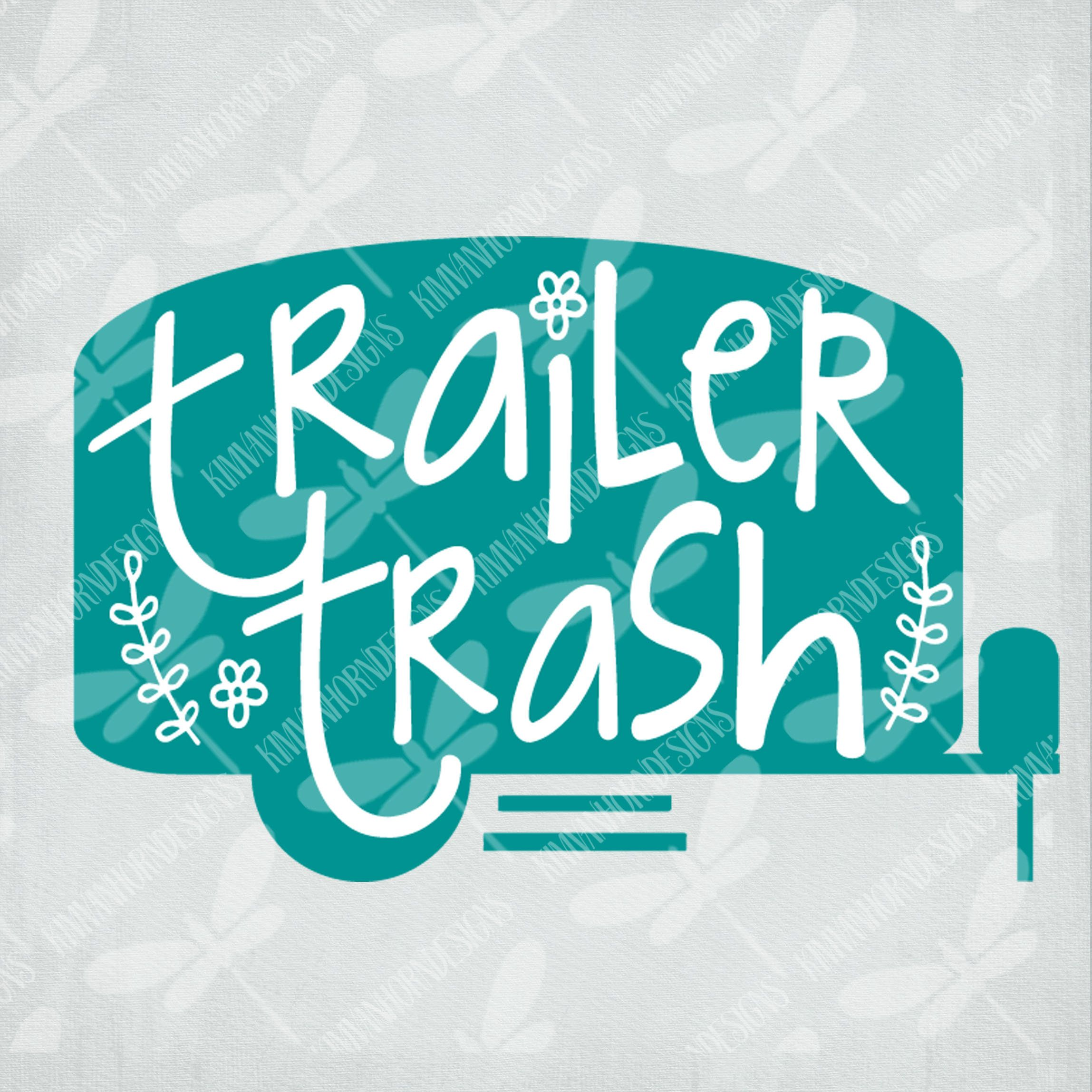 Camping SVG / Trailer Trash / Camper / Cut Files For Cricut
