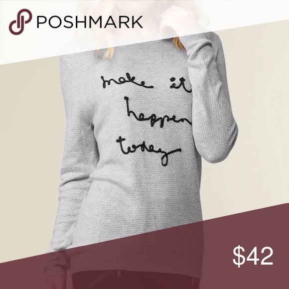 🎉Holiday Sale🎁🎈NWT Knit wool blend sweater! 🎉Holiday Sale🎁🎈NWT Knit wool blend sweater! 'Make it Happen Today' Super soft, warm and trendy! Sweaters