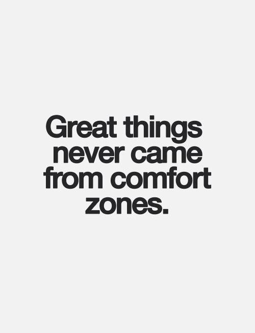 Comfort Zones This Quote Is A Good Thing To Remember When Things Get