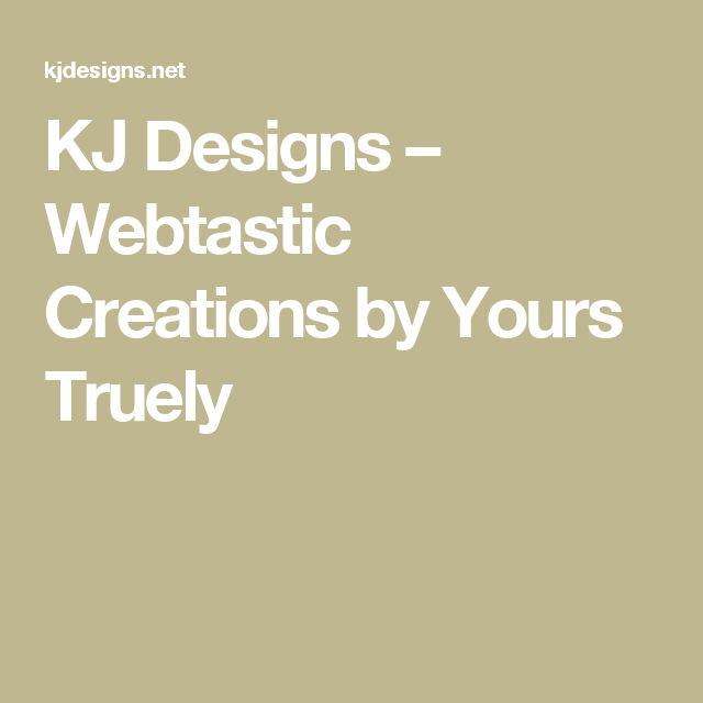 Kj Designs Webtastic Creations By Yours Truely Digital Marketing Agency Design Digital Marketing