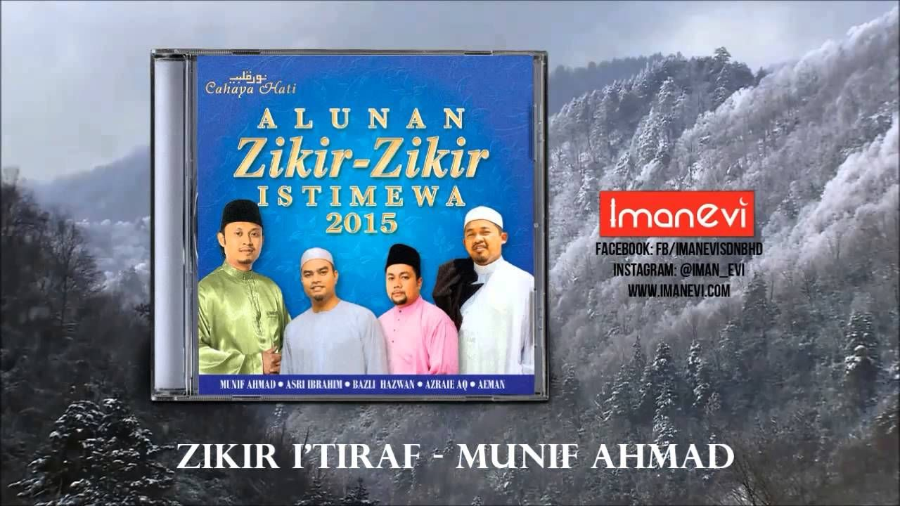 Munif Ahmad - Zikir I'tiraaf (Alunan Zikir-zikir Istimewa)