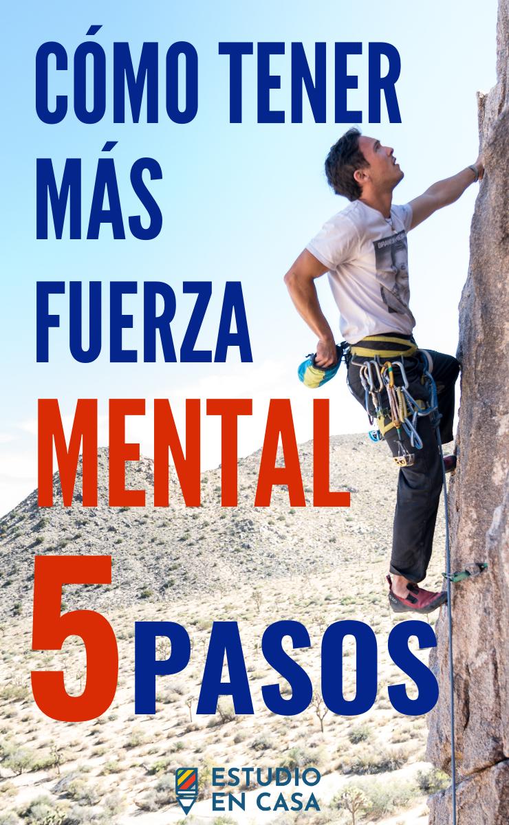 Cómo Desarrollar Fuerza Mental – Cambia Tu Mentalidad En 5 Pasos
