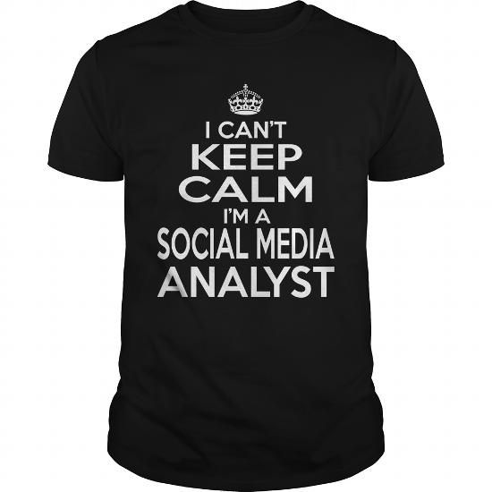 I Can't Keep Calm I Am A SOCIAL MEDIA ANALYST T-Shirts, Hoodies, Sweatshirts, Tee Shirts (22.99$ ==► Shopping Now!)