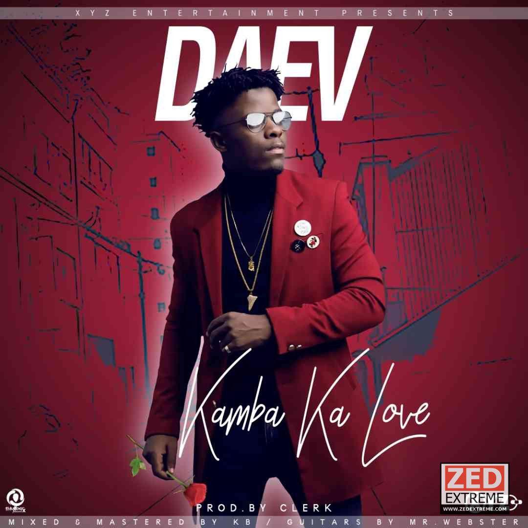 Daev Kamba Ka Love Zambian Music African Music Entertainment