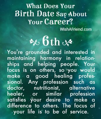 What Does Your Birth date Say About Your Career? - Born on the 6th