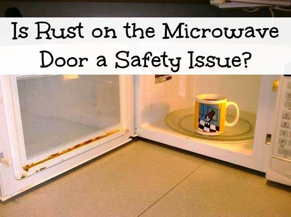 What To Do About Rust On Microwave Door