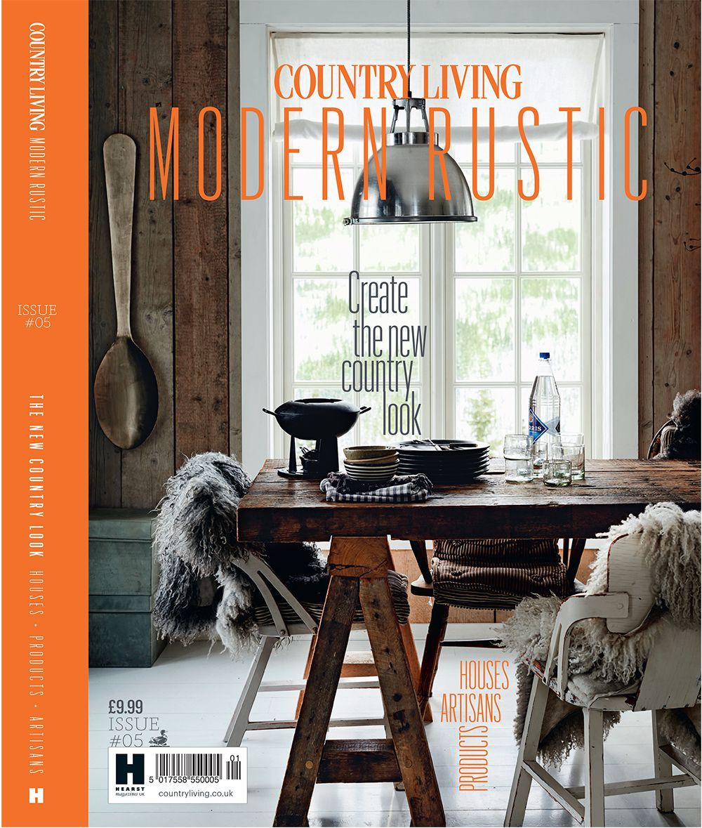 Country Living Modern Rustic Issue Five Is Out Now Modern Rustic Country Living Rustic