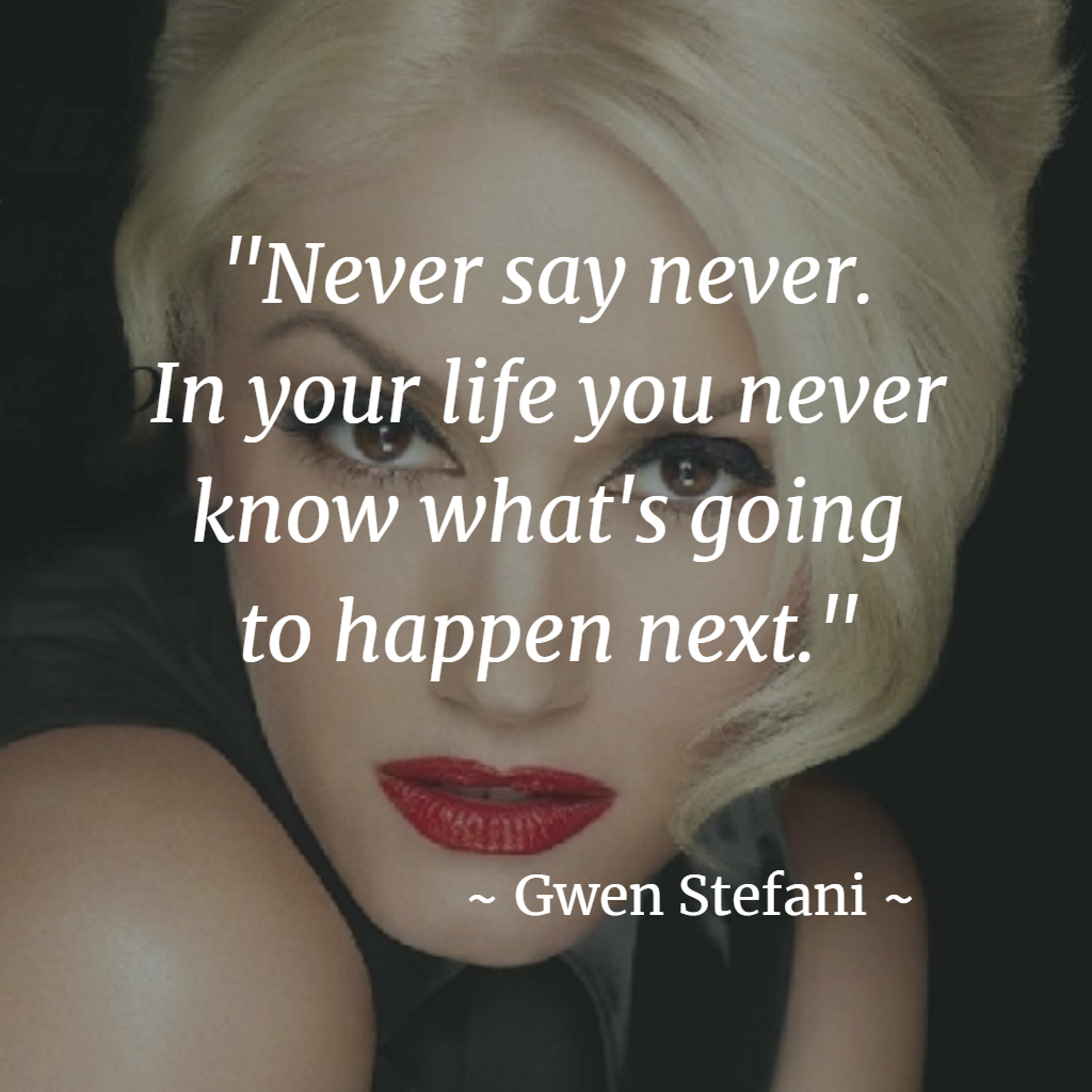 Gwenstefani Gwen Nodoubt Thevoice Celebrity Quote Celebquotes Hollywood Stars Legend Timeless Lifelesso Celebration Quotes Celebrities Life Lessons