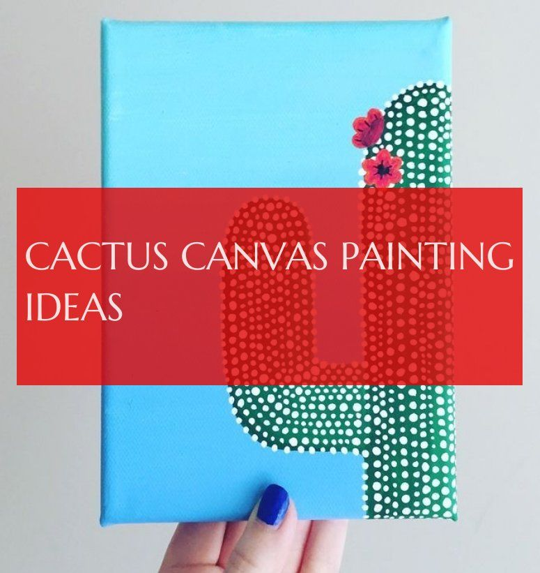 cactus canvas painting ideas