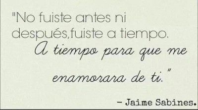 Frases De Autores Famosos De Amor Jaime Sabines Frases De Autores Frases Bonitas