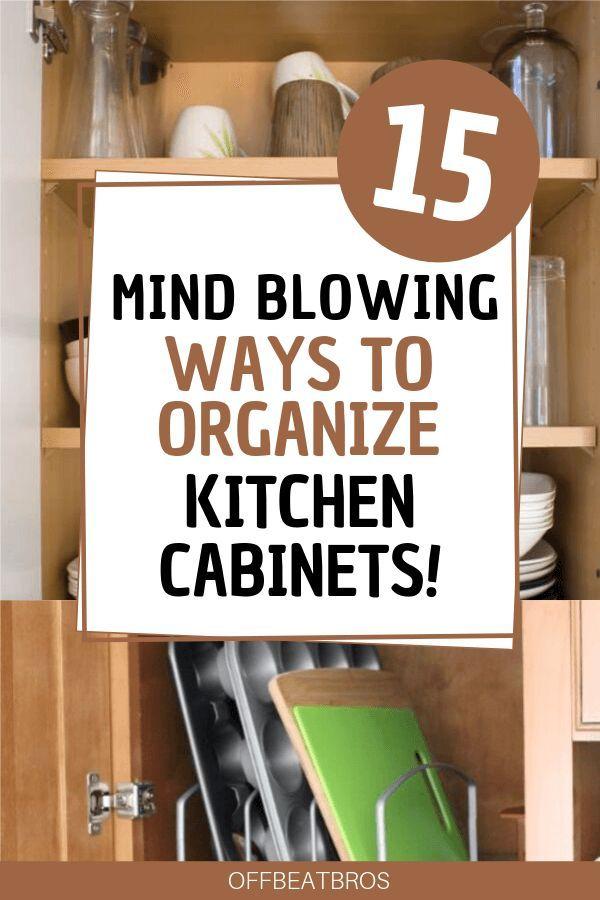 15 Mind Blowing Ways To Organize Kitchen Cabinets Kitchen Cupboard Organization Kitchen Hacks Organization Cupboards Organization