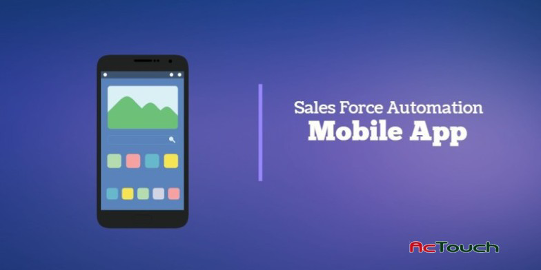 AcTouch Sales Force Automation Mobile App. Mobile app