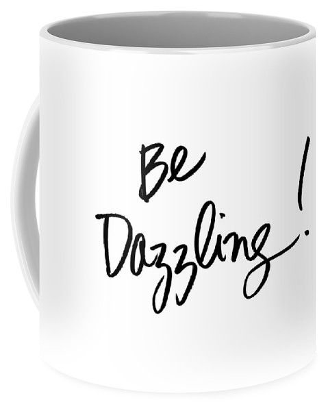 Be Dazzling Coffee Mug For Sale By South Social Studio Mugs Mugs For Sale Coffee Mugs