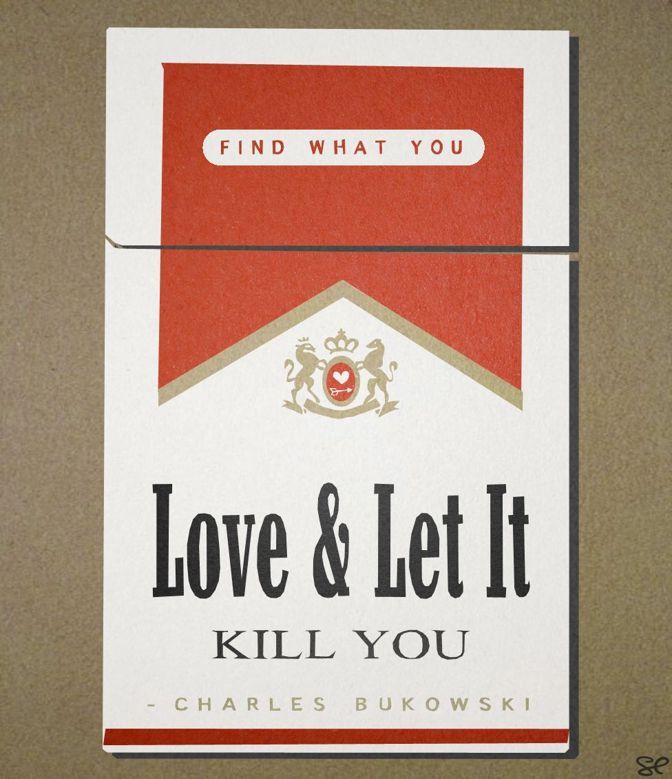 "Let Love Find You Quotes: ""Find What You Love And Let It Kill You."" Sara M. Lyons"