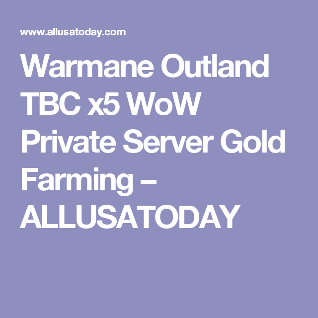 Warmane Outland TBC x5 WoW Private Server Gold Farming