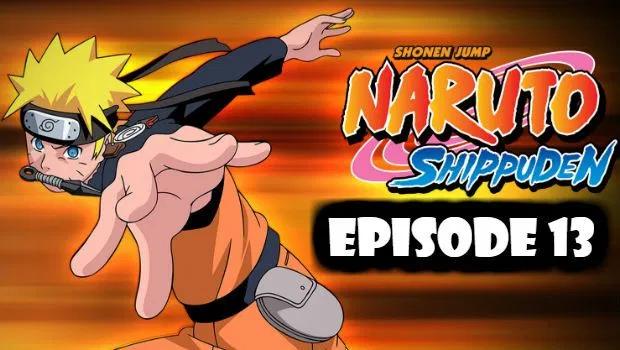 Naruto Shippuden Episode 13 English Dubbed Watch Online Naruto Shippuden Episodes Naruto Shippuden Naruto Naruto English