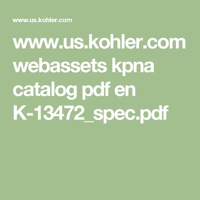 www.us.kohler.com webassets kpna catalog pdf en K-13472_spec.pdf ...