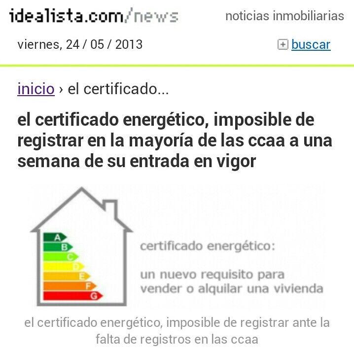 http://www.idealista.com/news/archivo/2013/05/24/0622311-el-certificado-energetico-imposible-de-registrar-en-la-mayoria-de-las-comunidades-autonomas-a-una?xts=352991=RSS-184