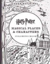 Harry Potter Magical Places Characters Coloring Book By Scholastic 9781338030013 Paperba Harry Potter Coloring Book Coloring Books Harry Potter Creatures