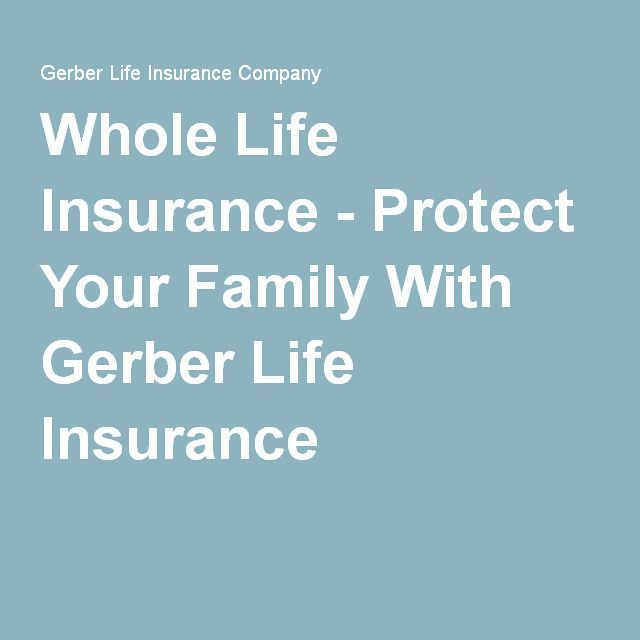 Whole Life Insurance Protect Your Family With Gerber Life Stunning Whole Life Insurance Quotes For Seniors