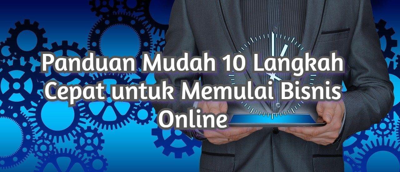 Panduan Mudah 10 Langkah Cepat Untuk Memulai Bisnis Online Belajar Tahu Periklanan