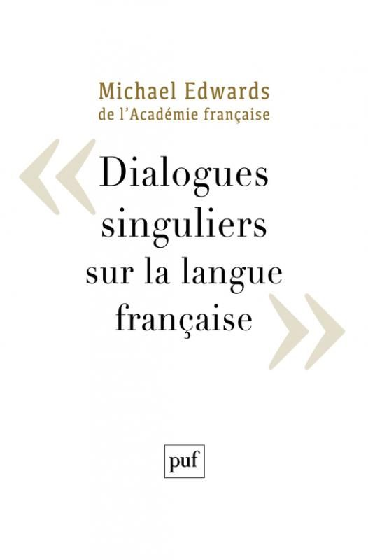 Dialogues singuliers sur la langue française / Michael Edwards