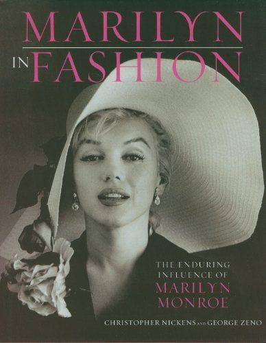 Marilyn in Fashion: The Enduring Influence of Marilyn Monroe (Running Press, $30), by Christopher Nickens and George Zeno