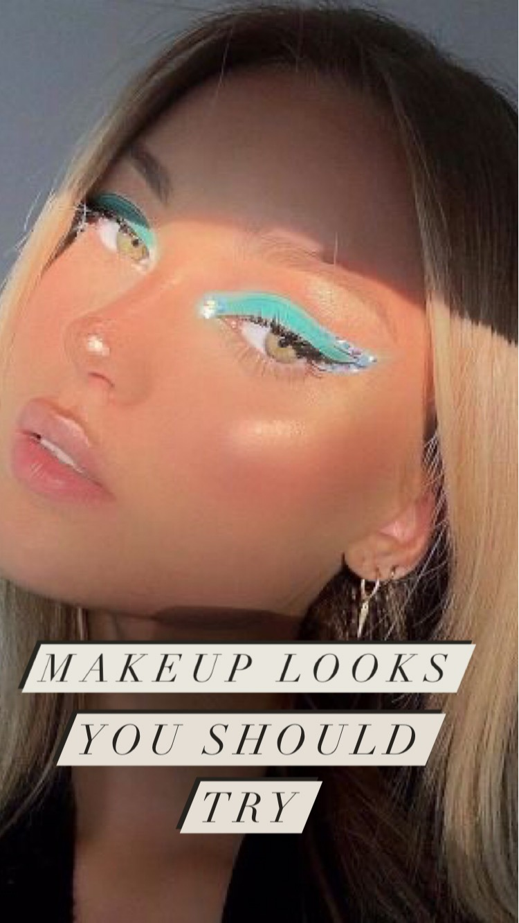 Makeup Looks You Should Try