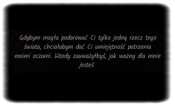 Gdybym Mogla Podarowac Ci Tylko Jedna Rzecz Tego Swiata Chcialabym Dac Ci Umiejetnosc Patrzenia Moimi Oczami Wtedy Zauwaz Cards Against Humanity Quotes Cards