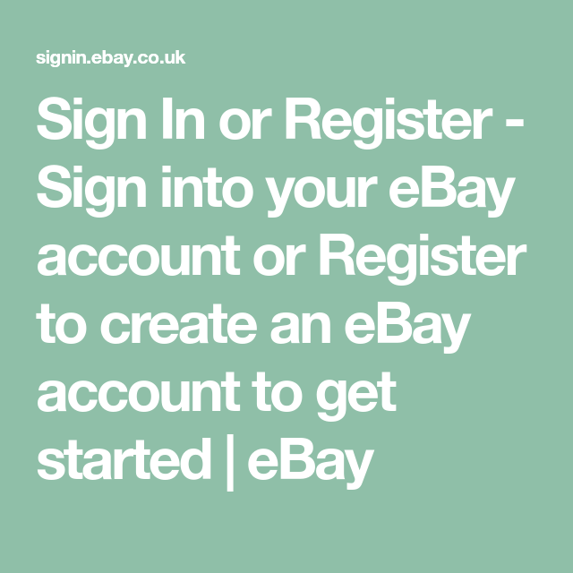 Sign In Or Register Sign Into Your Ebay Account Or Register To Create An Ebay Account To Get Started Ebay Accounting How To Get Get Started