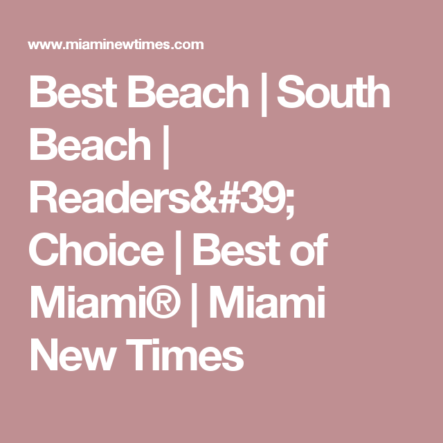 Best Beach South Beach Readers 39 Choice Best Of Miami Miami New Times South Beach New Times Beach