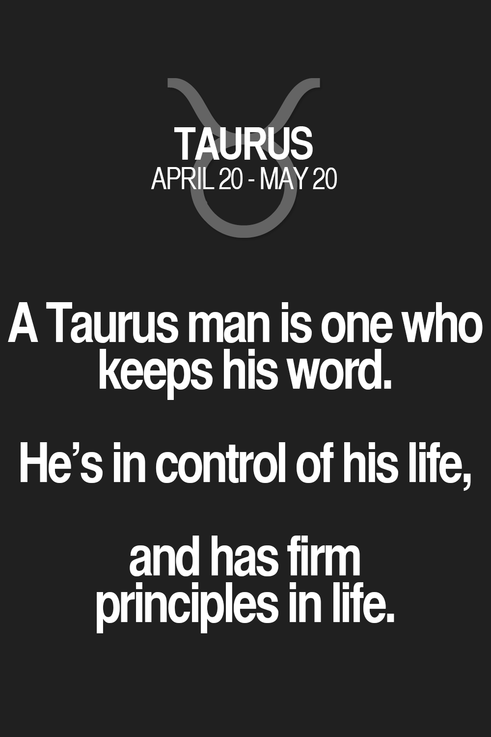 a taurus man is one who keeps his word he s in control of his  a taurus man is one who keeps his word he s in control of his life