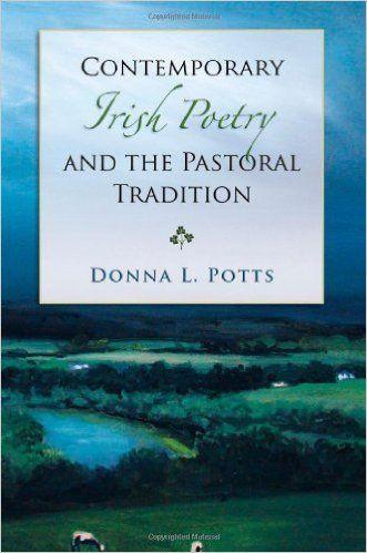 Contemporary Irish poetry and the pastoral tradition / Donna L. Potts - Columbia (Missouri) : University of Missouri Press, cop. 2011