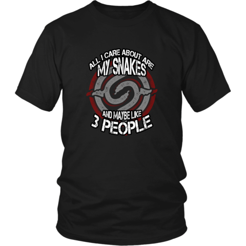 Snakes T-shirt - All I care about is my snakes and maybe like 3 people  - see more at www.teedino.com #TShirt