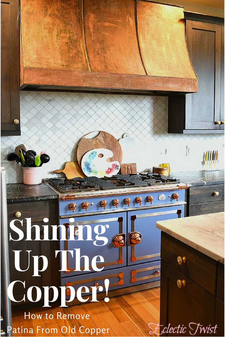 Shining Up The Copper How To Remove Patina From Old Range Hood Reclaimed Home Decor Interior Design Kitchen Inspiration